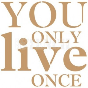 stencil-deco-texto-044-you-only-live-once